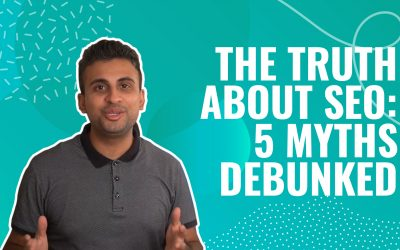The Truth About SEO: 5 Myths Debunked