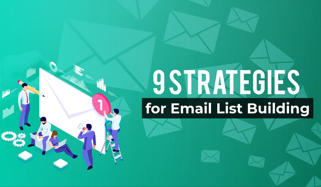 9 Strategies for Email List Building